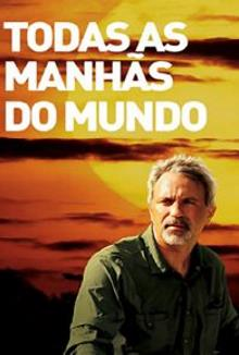cartaz de Todas as Manhãs do Mundo