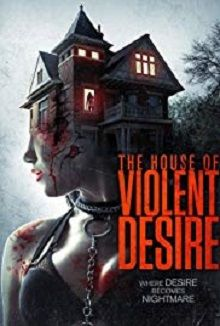 cartaz de The House of Violent Desire